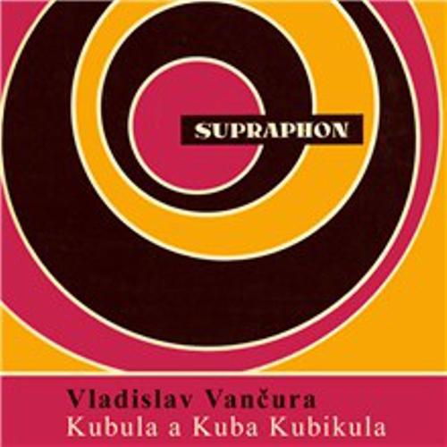 Kubula a Kuba Kubikula - Vladislav Vančura (Audiokniha)