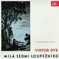 Milá sedmi loupežníků - Viktor Dyk (Audiokniha)