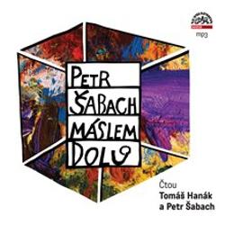 Máslem dolů - Petr Šabach (Audiokniha)