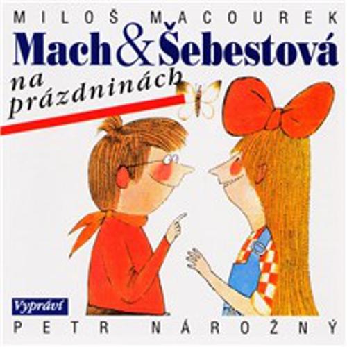 Mach a Šebestová na prázdninách - Miloš Macourek (Audiokniha)