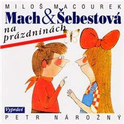 Audiokniha Mach a Šebestová na prázdninách - Miloš Macourek - Petr Nárožný