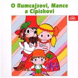 Audiokniha O Rumcajsovi, Mance a Cipískovi - Václav Čtvrtek - Karel Höger