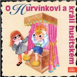 Audiokniha O Hurvínkovi a králi husitském - Helena Štáchová - Miroslav Vladyka