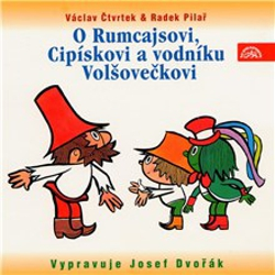 O Rumcajsovi, Cipískovi a vodníku Volšovečkovi - Václav Čtvrtek (Audiokniha)