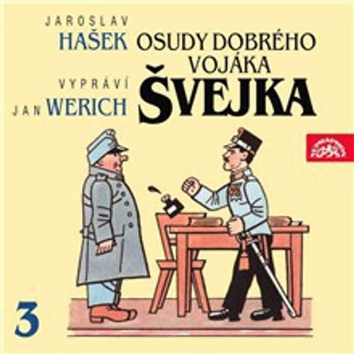Audiokniha Osudy dobrého vojáka Švejka III. - Jaroslav Hašek - Jan Werich