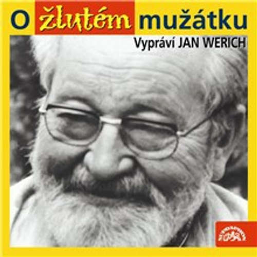 Audiokniha O žlutém mužátku - Jan Werich - Jan Werich