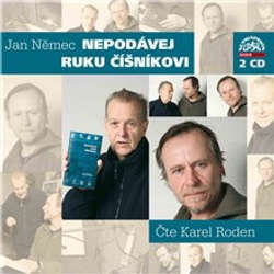 Audiokniha Nepodávej ruku číšníkovi - Jan Němec - Karel Roden