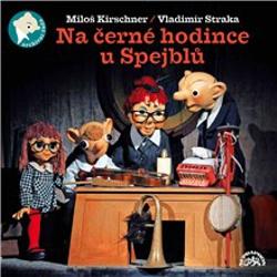 Na černé hodince u Spejblů - Vladimír Straka (Audiokniha)