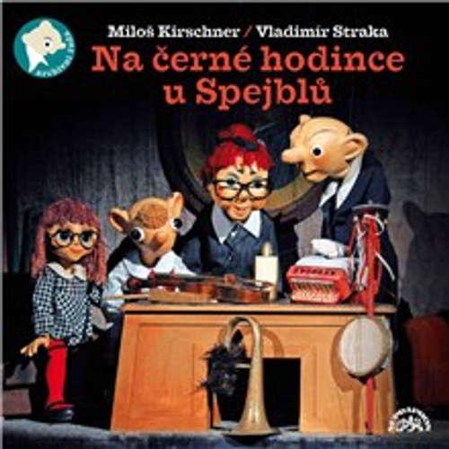 Audiokniha Na černé hodince u Spejblů - Vladimír Straka - Helena Štáchová