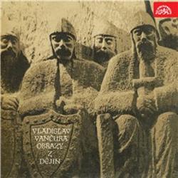 Obrazy z dějin národa českého - Vladislav Vančura (Audiokniha)