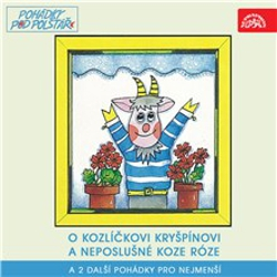 O kozlíčkovi Kryšpínovi a neposlušné koze Róze a 2 další pohádky pro nejmenší - František Nepil (Audiokniha)