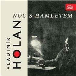 Audiokniha Noc s Hamletem - Vladimír Holan - Miroslav Doležal
