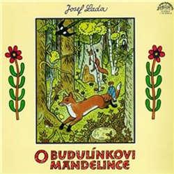 Audiokniha O Budulínkovi a Mandelince - Josef Lada - Jiřina Štěpničková