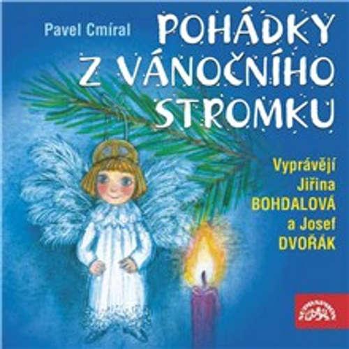 Audiokniha Pohádky z vánočního stromku - Pavel Cmíral - Jiřina Bohdalová