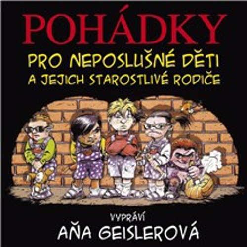 Audiokniha Pohádky pro neposlušné děti - Dušan Taragel - Aňa Geislerová