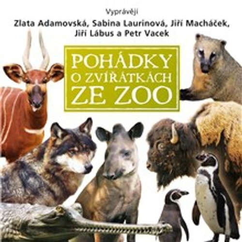 Audiokniha Pohádky o zvířátkách ze ZOO - Pavel Šrut - Jiří Lábus