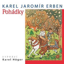 Audiokniha Pohádky - Karel Jaromír Erben - Karel Höger