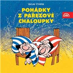 Audiokniha Pohádky z pařezové chaloupky - Václav Čtvrtek - Jiřina Bohdalová