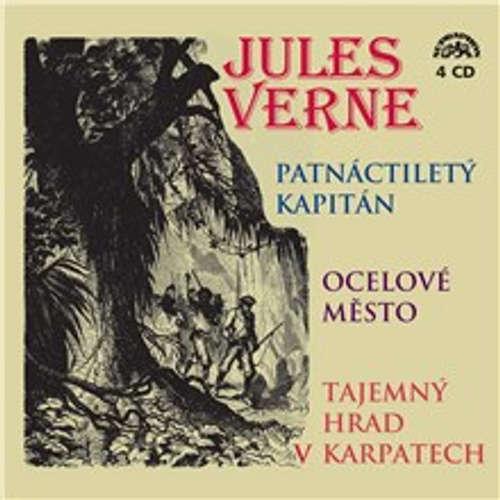 Audiokniha Patnáctiletý kapitán, Ocelové město, Tajemný hrad v Karpatech - Jules Verne - Ladislav Mrkvička