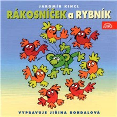 Audiokniha Rákosníček a rybník - Jaromír Kincl - Jiřina Bohdalová