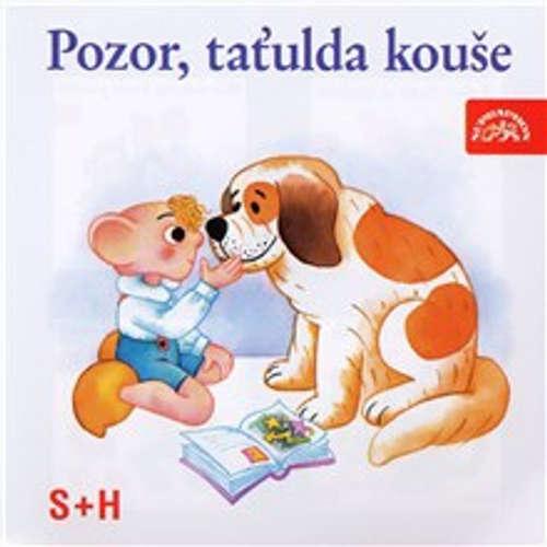 Audiokniha Pozor, taťulda kouše - Vladimír Straka - Lubomír Lipský