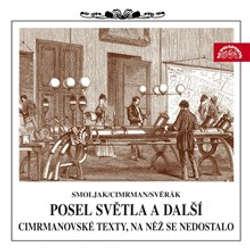 Audiokniha Posel světla a další cimrmanovské texty, na něž se nedostalo - Ladislav Smoljak - Zdeněk Svěrák
