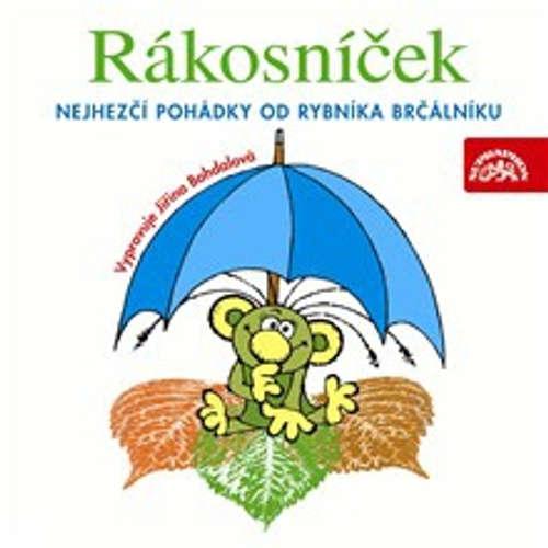 Audiokniha Rákosníček - Nejhezčí pohádky od rybníka Brčálníku - Jaromír Kincl - Jiřina Bohdalová