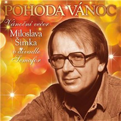 Pohoda Vánoc. Vánoční večer Miloslava Šimka v divadle Semafor