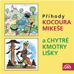 Příhody kocoura Mikeše a Chytré kmotry lišky - Josef Lada (Audiokniha)