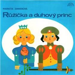 Růžička a duhový princ - Markéta Zinnerová (Audiokniha)