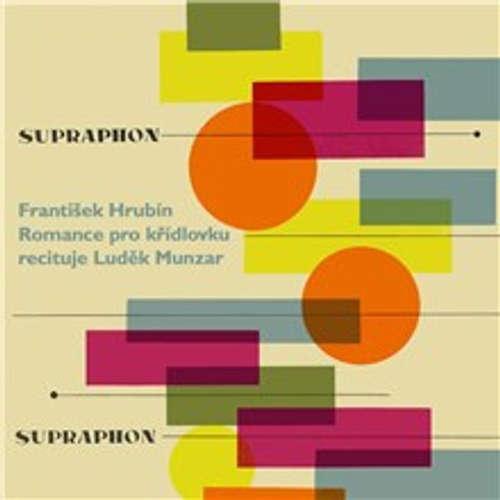 Audiokniha Romance pro křídlovku - František Hrubín - Luděk Munzar
