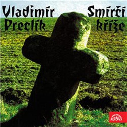 Smírčí kříže - Vladimír Preclík (Audiokniha)