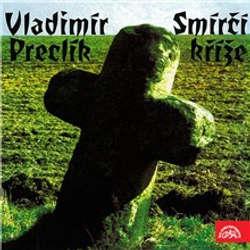 Audiokniha Smírčí kříže - Vladimír Preclík - Jiří Adamíra