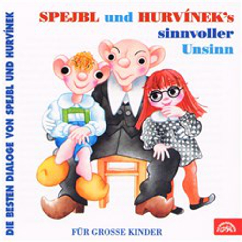 Spejbl und Hurvinek's Sinnvoller Unsinn (Die besten Dialoge von Spejbl und Hurvínek) - František Nepil (Audiokniha)
