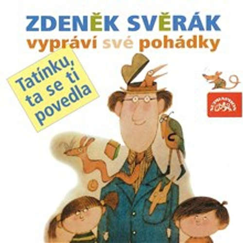 Audiokniha Tatínku, ta se ti povedla - Zdeněk Svěrák - Zdeněk Svěrák