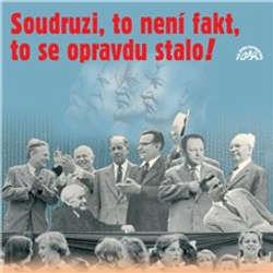 Audiokniha Soudruzi, to není fakt, to se opravdu stalo! - Pavel Kohout - Miroslav Doležal