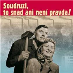Audiokniha Soudruzi, to snad ani není pravda - Josef Kainar -  Neznámý