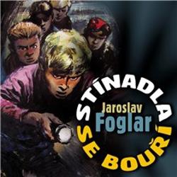 Stínadla se bouří - Jaroslav Foglar (Audiokniha)