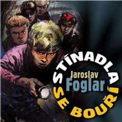 Audiokniha Stínadla se bouří - Jaroslav Foglar - Ladislav Mrkvička