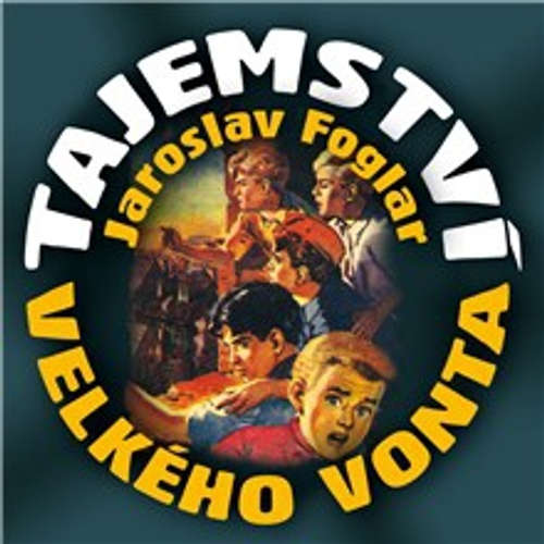 Audiokniha Tajemství Velkého Vonta - Jaroslav Foglar - Ladislav Mrkvička