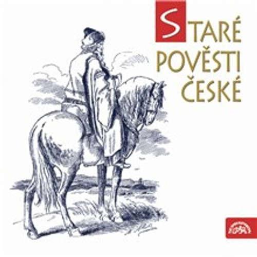 Audiokniha Staré pověsti české - Alois Jirásek - Stella Zázvorková
