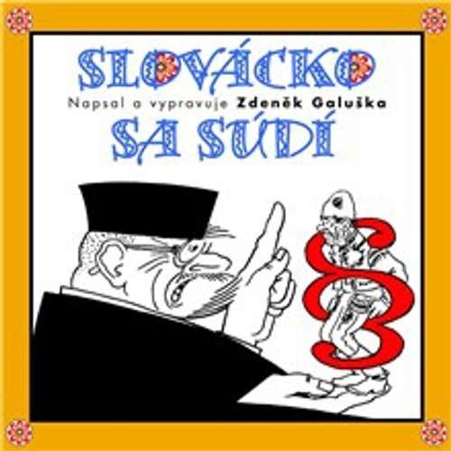 Audiokniha Slovácko sa súdí - Zdeněk Galuška - Zdeněk Galuška