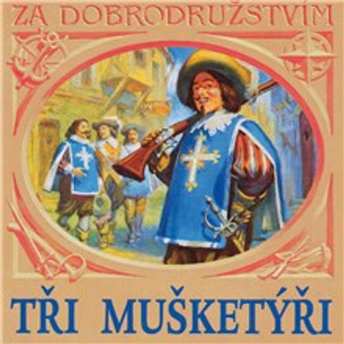 Audiokniha Tři mušketýři - Alexander Dumas - Růžena Merunková