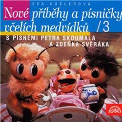 Nové příběhy a písničky včelích medvídků 3 - Eva Košlerová (Audiokniha)