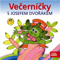 Večerníčky s Josefem Dvořákem - Rudolf Čechura (Audiokniha)