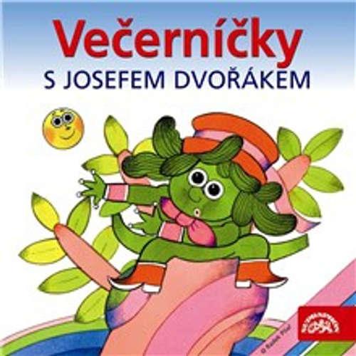 Audiokniha Večerníčky s Josefem Dvořákem - Rudolf Čechura - Josef Dvořák