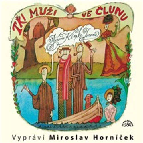 Audiokniha Tři muži ve člunu - Jerome Klapka Jerome - Miroslav Horníček