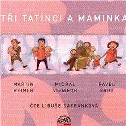 Tři tatínci a maminka - Martin Reiner (Audiokniha)