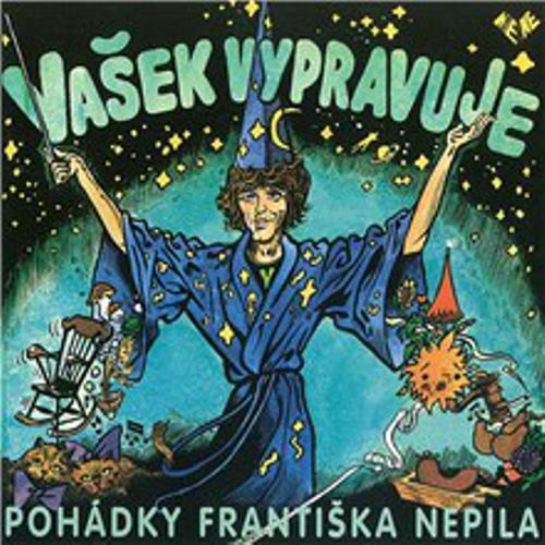 Vašek vypravuje pohádky Františka Nepila - František Nepil (Audiokniha)