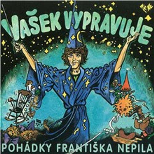 Audiokniha Vašek vypravuje pohádky Františka Nepila - František Nepil - Václav Neckář